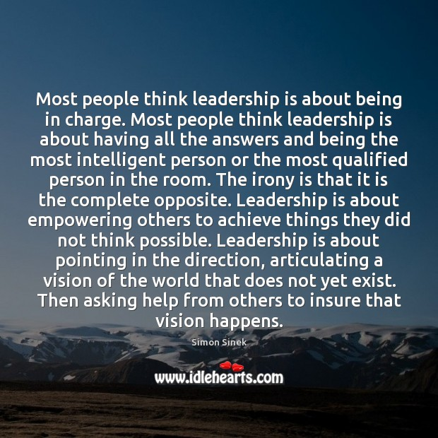 Image, Most people think leadership is about being in charge. Most people think