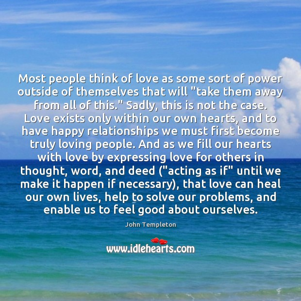 Image, Most people think of love as some sort of power outside of