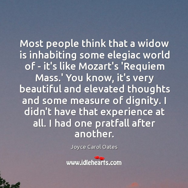 Most people think that a widow is inhabiting some elegiac world of Image