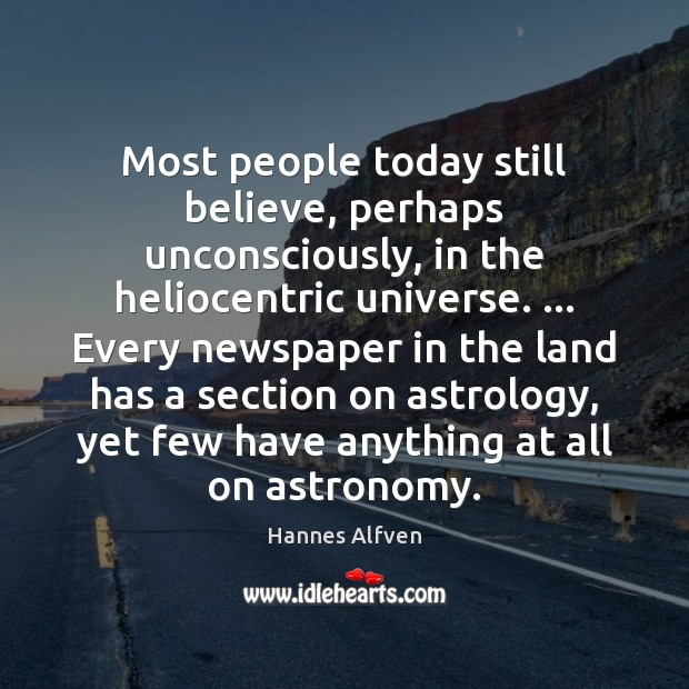 Image, Most people today still believe, perhaps unconsciously, in the heliocentric universe. … Every