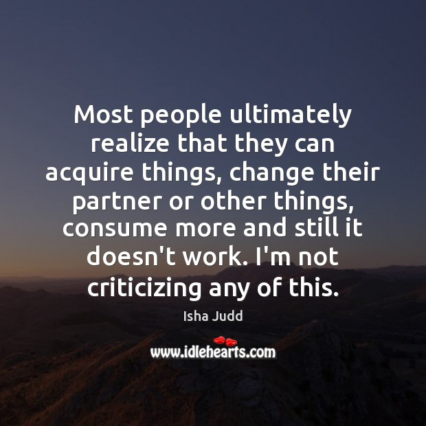 Most people ultimately realize that they can acquire things, change their partner Image