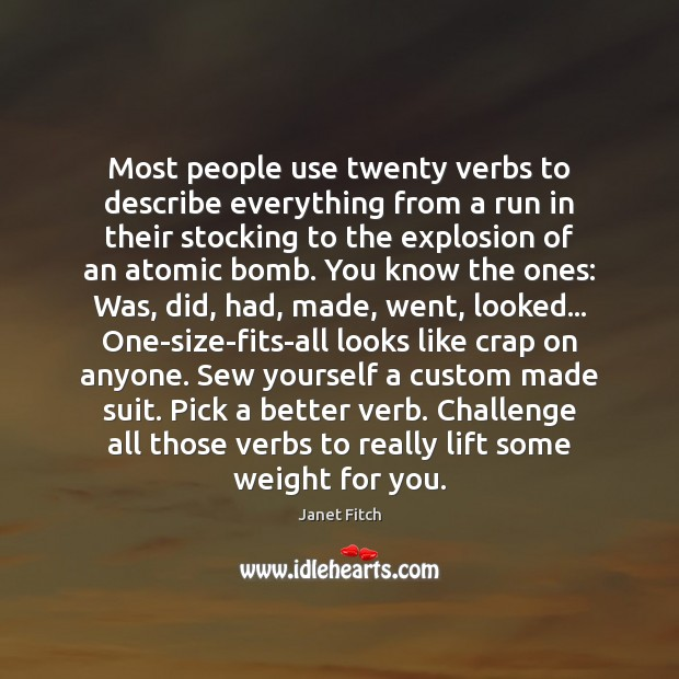 Most people use twenty verbs to describe everything from a run in Image