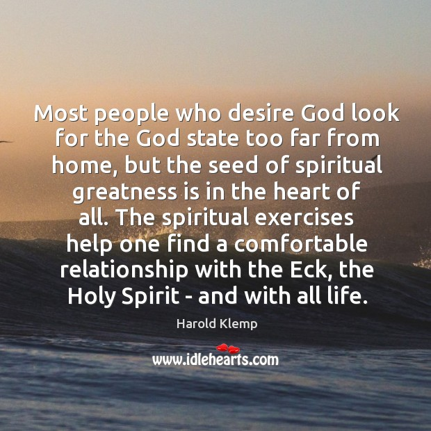 Image, Most people who desire God look for the God state too far