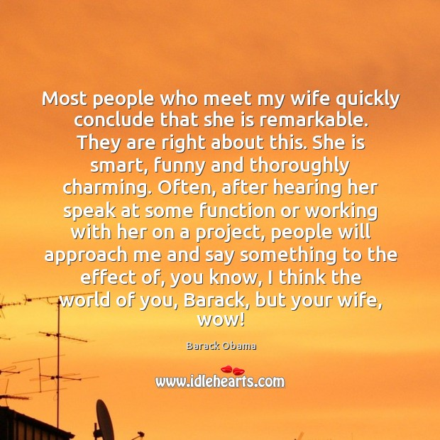 Most people who meet my wife quickly conclude that she is remarkable. They are right about this. Image