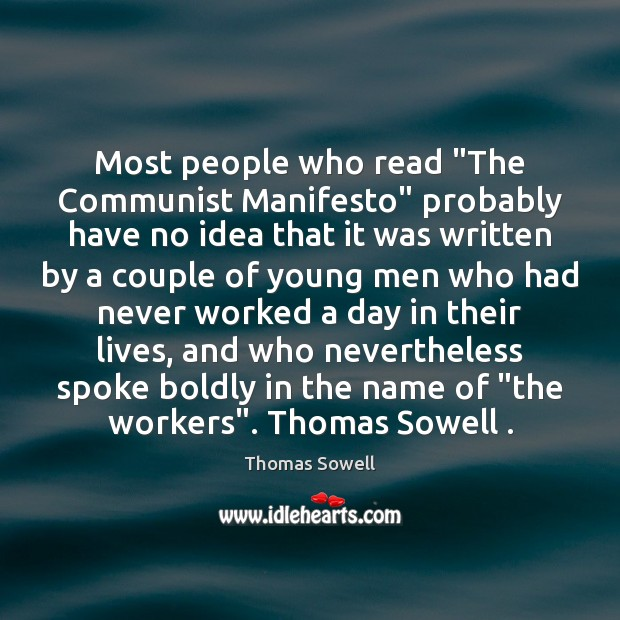 """Most people who read """"The Communist Manifesto"""" probably have no idea that Thomas Sowell Picture Quote"""