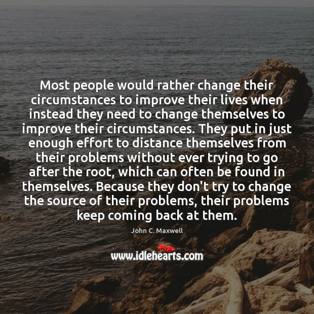 Image, Most people would rather change their circumstances to improve their lives when