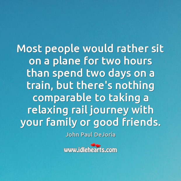 Most people would rather sit on a plane for two hours than Journey Quotes Image