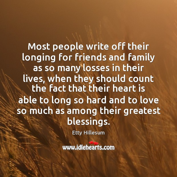 Most people write off their longing for friends and family as so Etty Hillesum Picture Quote