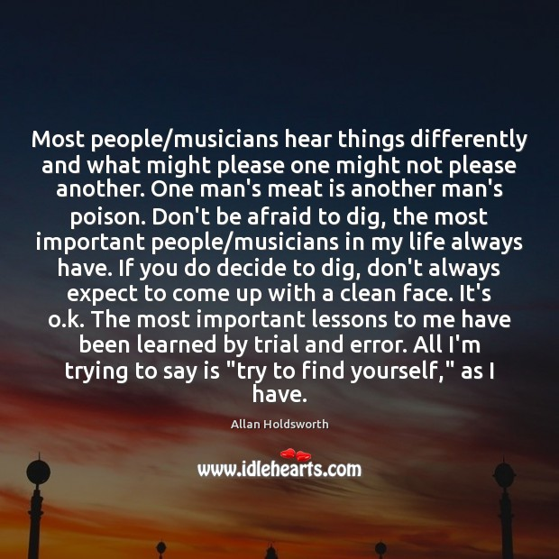 Image, Most people/musicians hear things differently and what might please one might