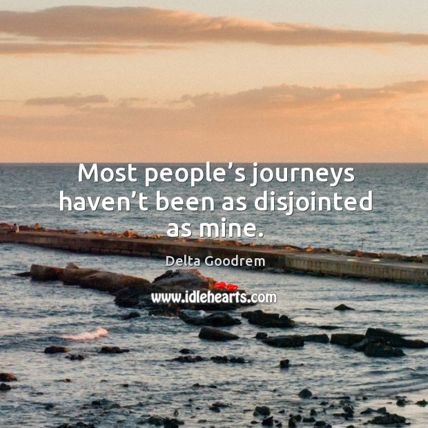 Most people's journeys haven't been as disjointed as mine. Image