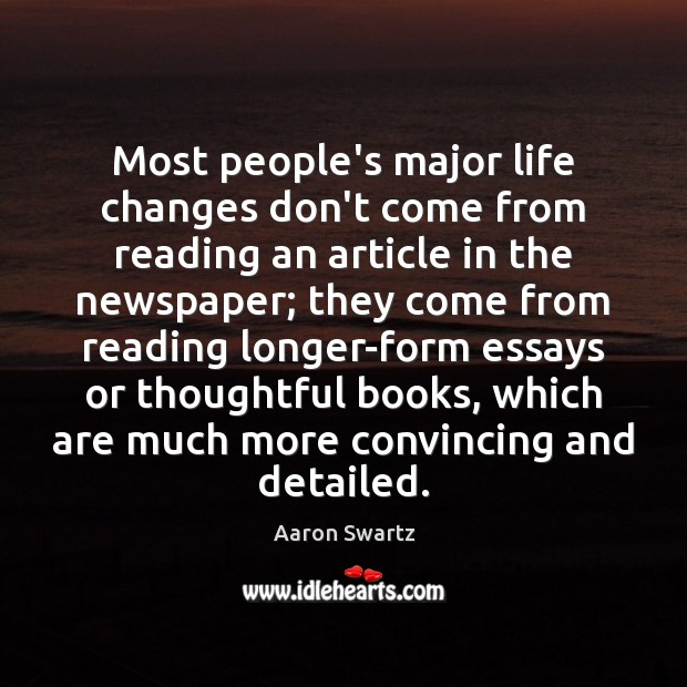 Image, Most people's major life changes don't come from reading an article in