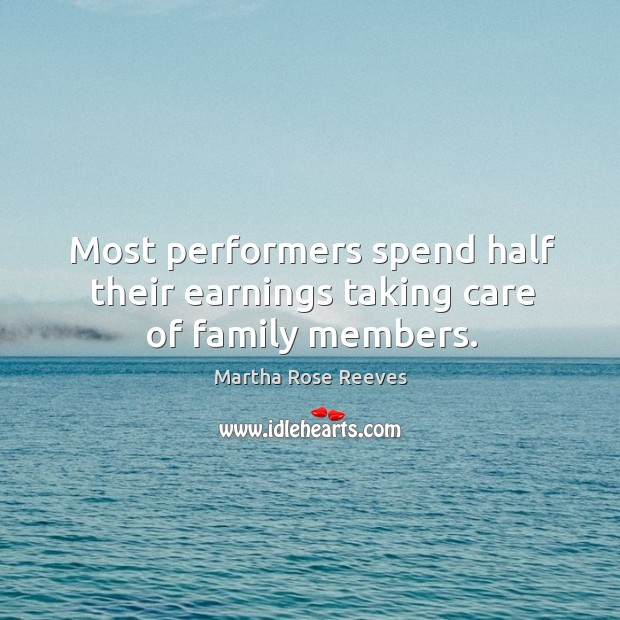 Most performers spend half their earnings taking care of family members. Image