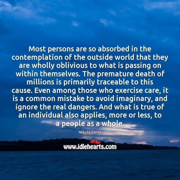 Most persons are so absorbed in the contemplation of the outside world Nikola Tesla Picture Quote