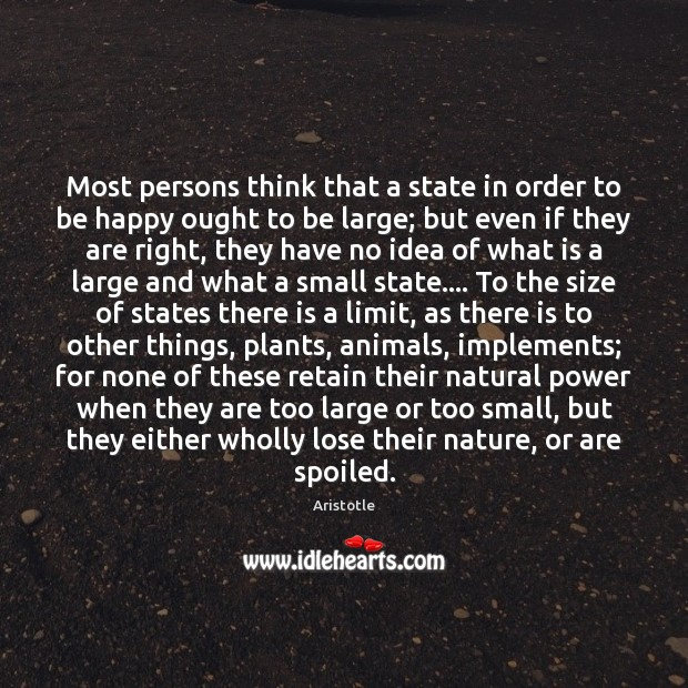 Image, Most persons think that a state in order to be happy ought