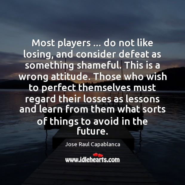 Image, Most players … do not like losing, and consider defeat as something shameful.