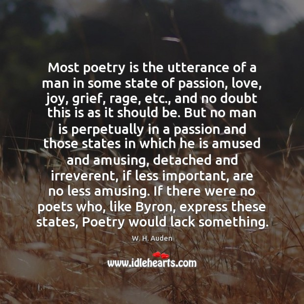 Image, Most poetry is the utterance of a man in some state of