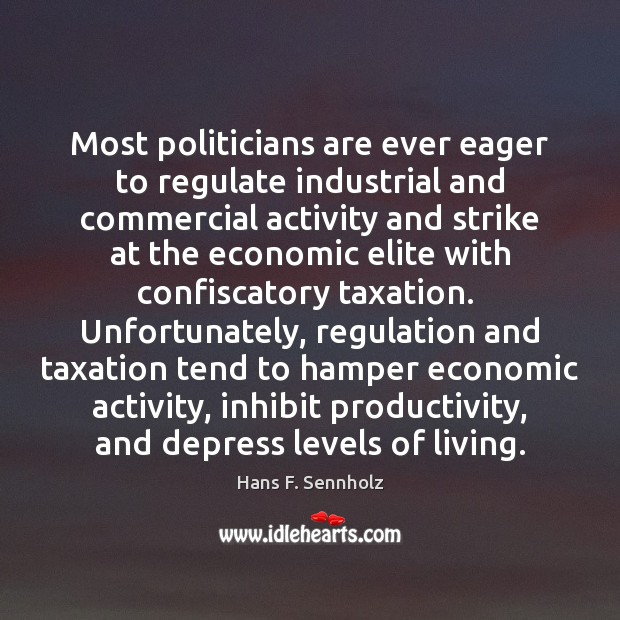 Image, Most politicians are ever eager to regulate industrial and commercial activity and