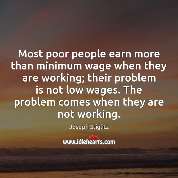 Most poor people earn more than minimum wage when they are working; Image
