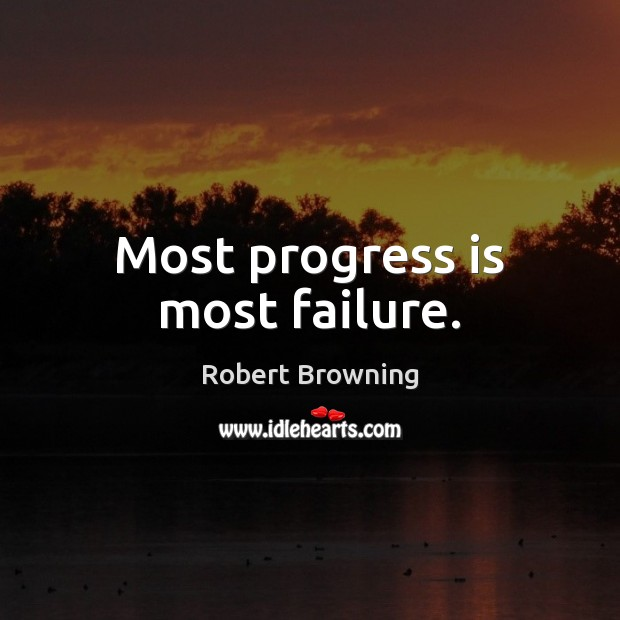 Image, Most progress is most failure.
