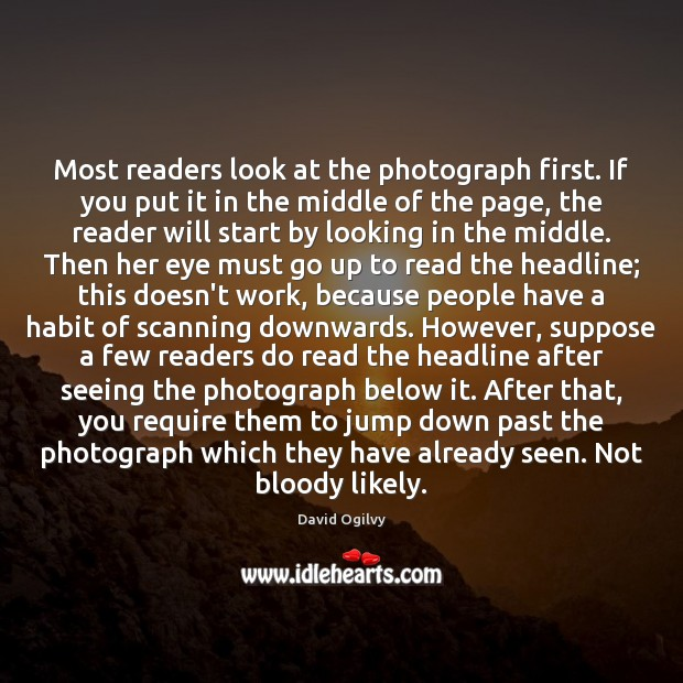 Most readers look at the photograph first. If you put it in Image