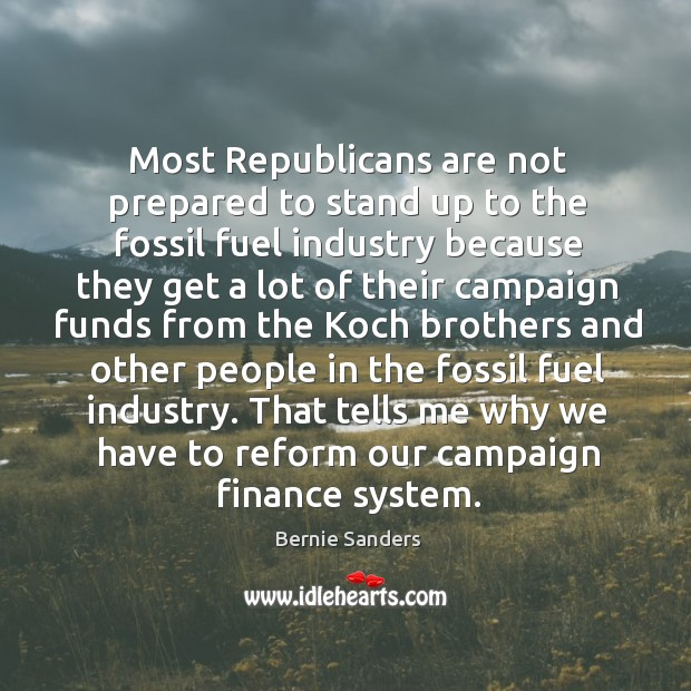 Most Republicans are not prepared to stand up to the fossil fuel Image