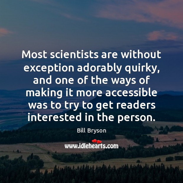 Image, Most scientists are without exception adorably quirky, and one of the ways