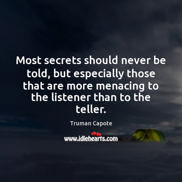 Most secrets should never be told, but especially those that are more Image