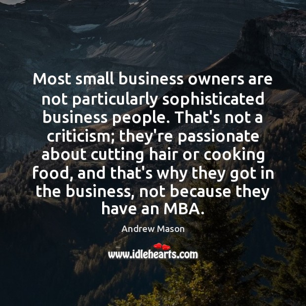 Image, Most small business owners are not particularly sophisticated business people. That's not