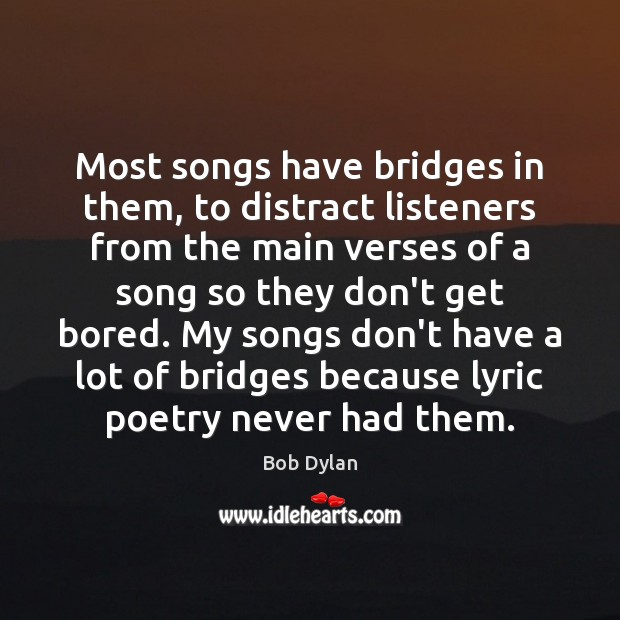 Image, Most songs have bridges in them, to distract listeners from the main