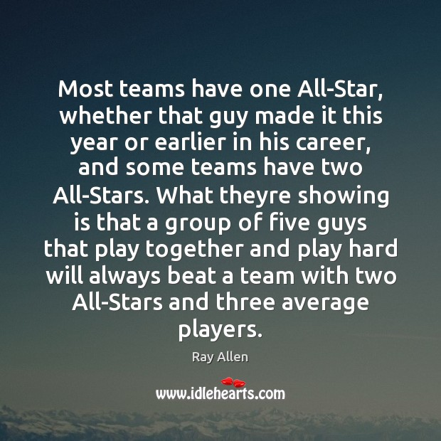 Most teams have one All-Star, whether that guy made it this year Team Quotes Image