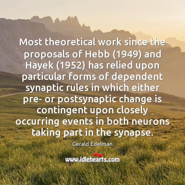 Most theoretical work since the proposals of Hebb (1949) and Hayek (1952) has relied Image