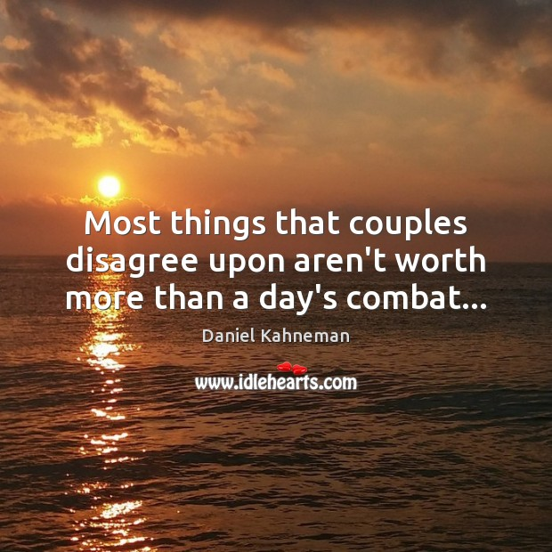 Most things that couples disagree upon aren't worth more than a day's combat… Image