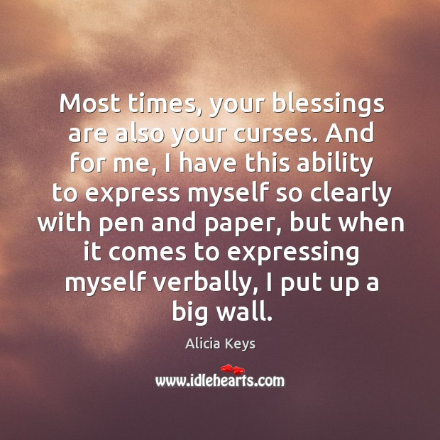Image, Most times, your blessings are also your curses. And for me, I