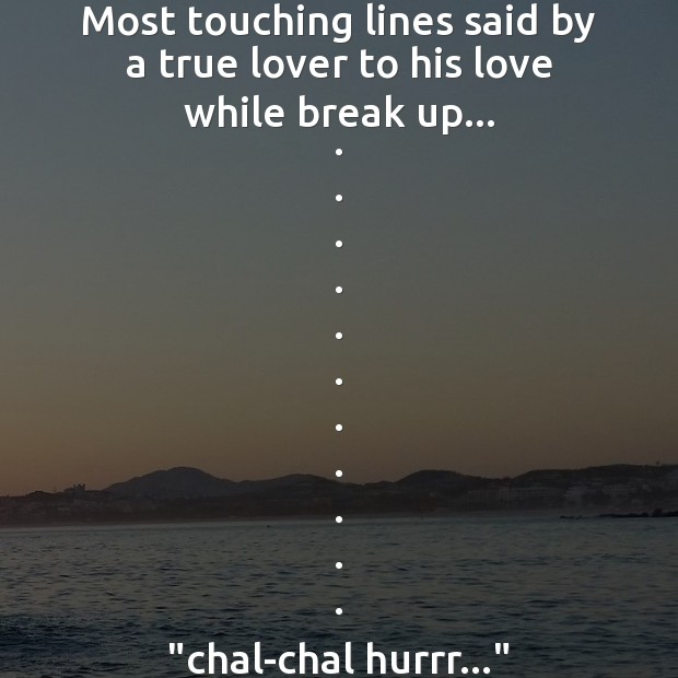 Most touching lines said by a true lover to his love while break up Break Up Messages Image