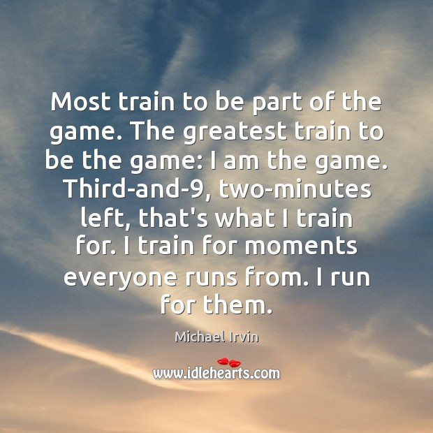 Most train to be part of the game. The greatest train to Image