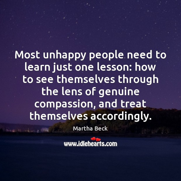 Most unhappy people need to learn just one lesson: how to see Martha Beck Picture Quote