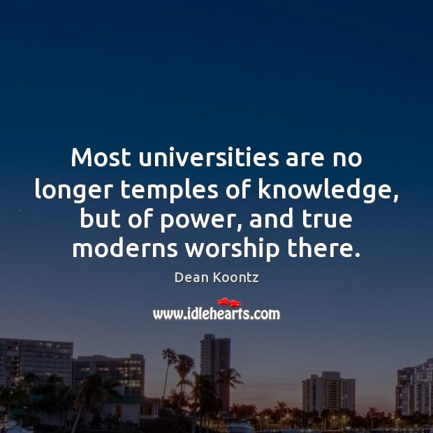 Most universities are no longer temples of knowledge, but of power, and Image