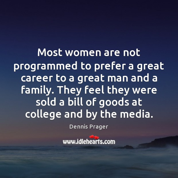 Image, Most women are not programmed to prefer a great career to a
