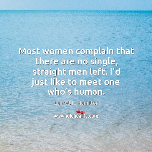 Image, Most women complain that there are no single, straight men left. I'