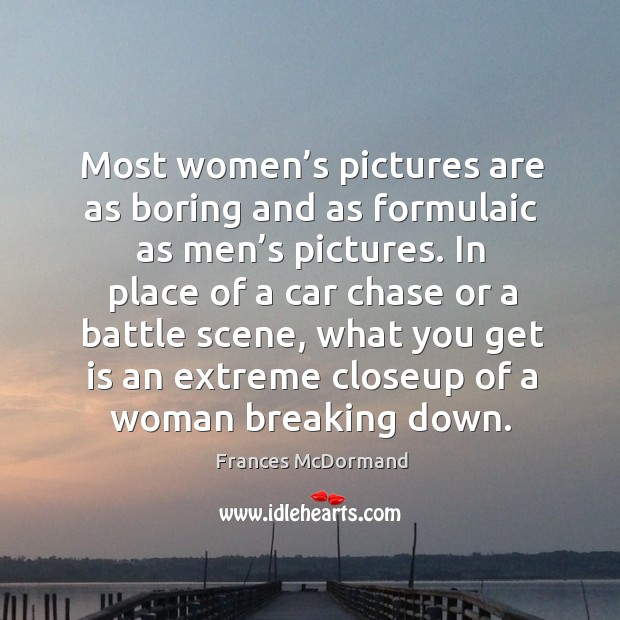 Most women's pictures are as boring and as formulaic as men's pictures. Image
