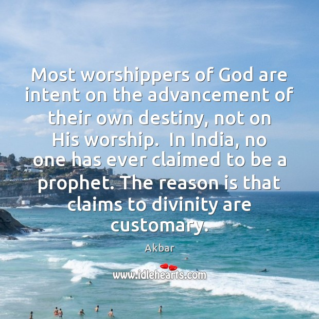 Image, Most worshippers of God are intent on the advancement of their own