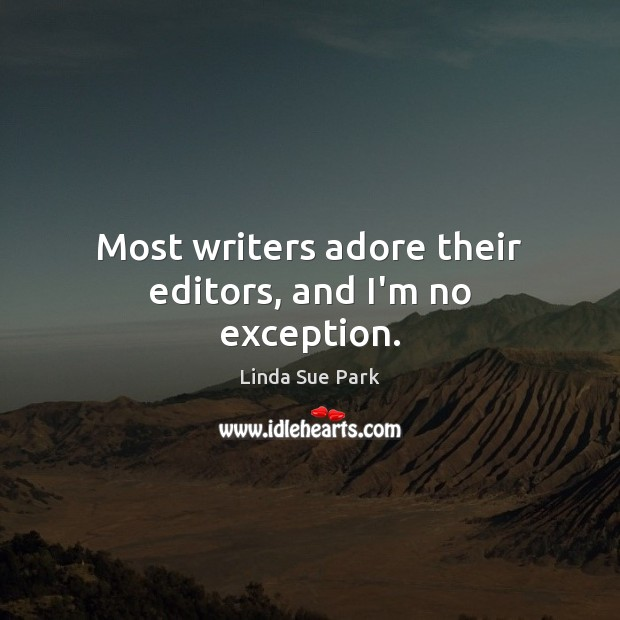Image, Most writers adore their editors, and I'm no exception.