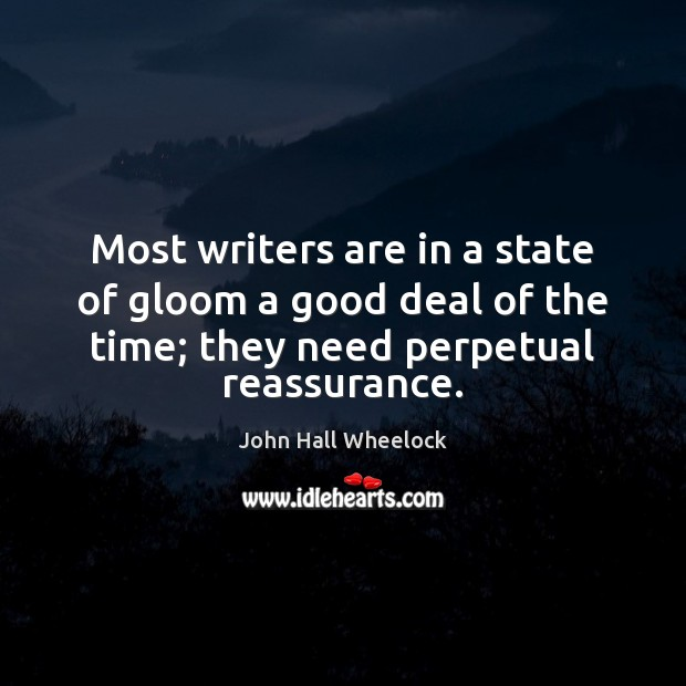 Most writers are in a state of gloom a good deal of Image
