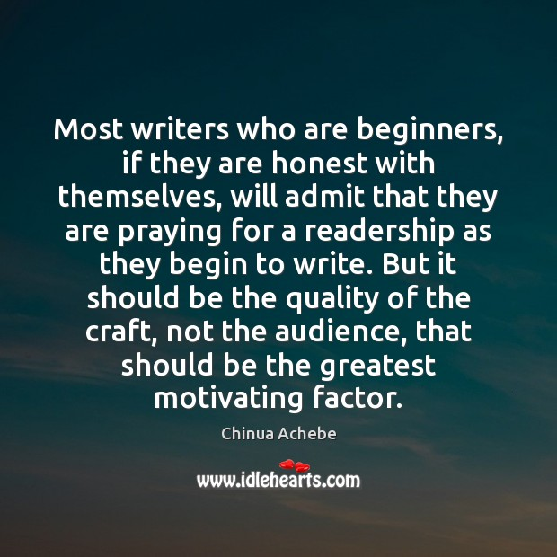 Most writers who are beginners, if they are honest with themselves, will Image