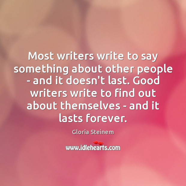 Most writers write to say something about other people – and it Image