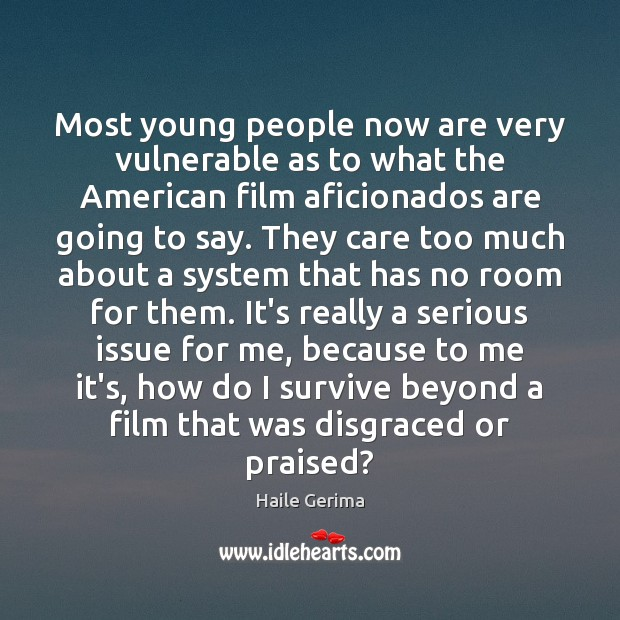 Most young people now are very vulnerable as to what the American Haile Gerima Picture Quote