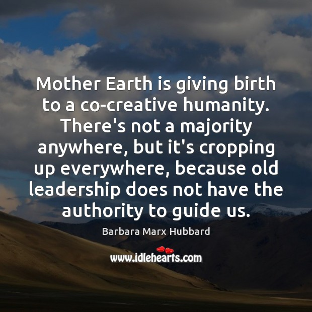 Image, Mother Earth is giving birth to a co-creative humanity. There's not a