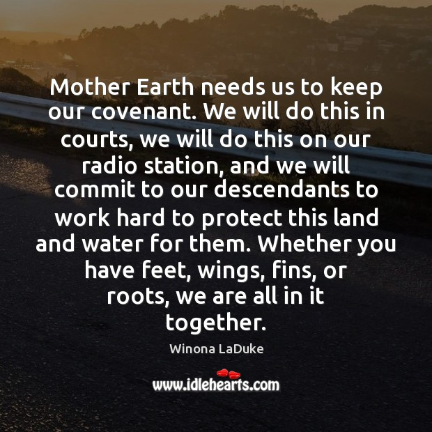 Image, Mother Earth needs us to keep our covenant. We will do this