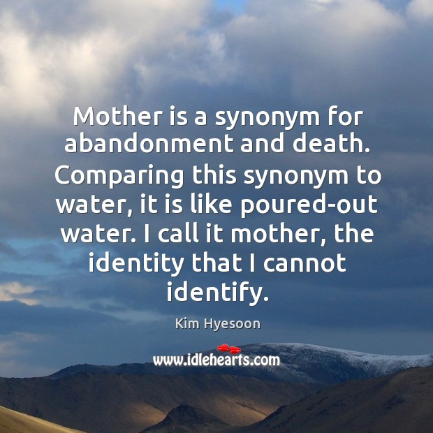Mother is a synonym for abandonment and death. Comparing this synonym to Image