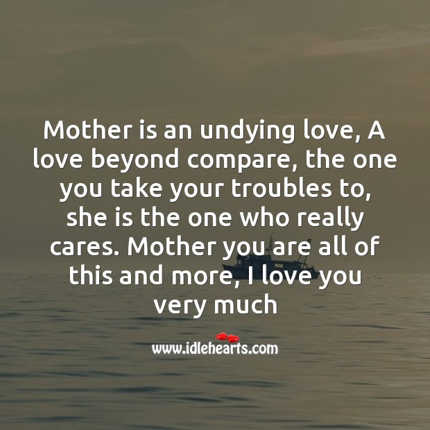 Mother is an undying love, a love beyond compare Mother's Day Messages Image